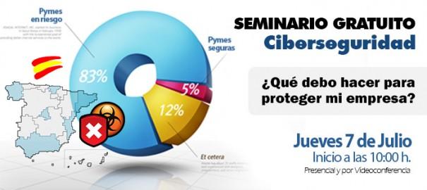 SEMINARIO GRATUITO DE CIBERSEGURIDAD – 7 de Julio a las 10:00 horas