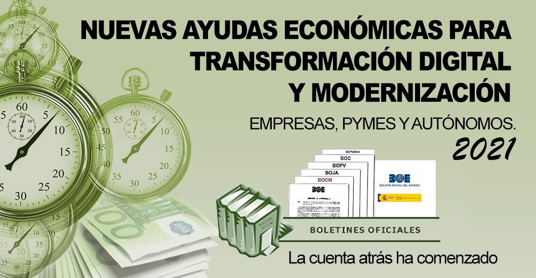 NUEVAS AYUDAS ECONÓMICAS 2021 PARA TRANSFORMACIÓN DIGITAL Y MODERNIZACIÓN. PUEDEN LLEGAR HASTA EL 100% DE SU INVERSIÓN.